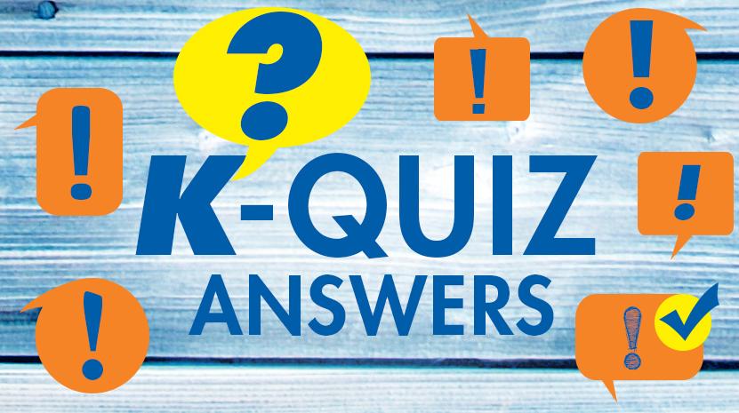 K-Quiz Answers